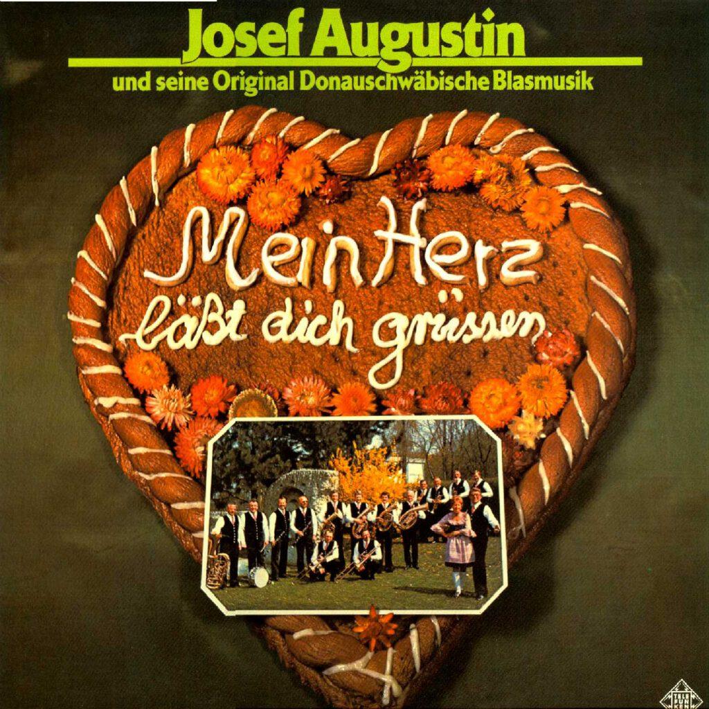 Josef Augustin Mein Herz lässt grüssen
